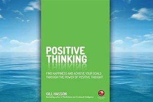Βιβλίο της Gill Hasson: Positive Thinking, παρουσίαση και περίληψη του βιβλίου.