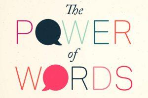 Οι λέξεις έχουν τη δύναμη να κάνουν καλό!